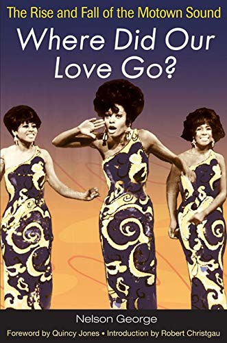 9780252074981: Where Did Our Love Go?: The Rise and Fall of the Motown Sound