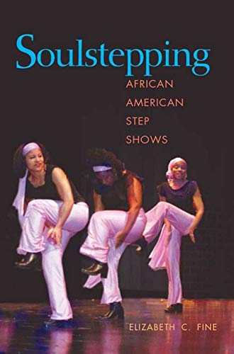 9780252075346: Soulstepping: African American Step Shows