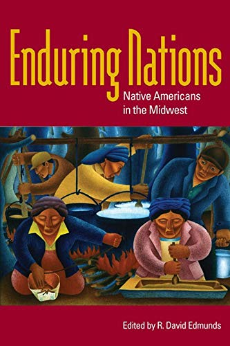 9780252075377: Enduring Nations: Native Americans in the Midwest