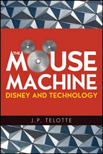 9780252075407: The Mouse Machine: Disney and Technology