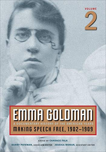 9780252075438: Emma Goldman: A Documentary History of the American Years, Vol. 2: Making Speech Free, 1902-1909