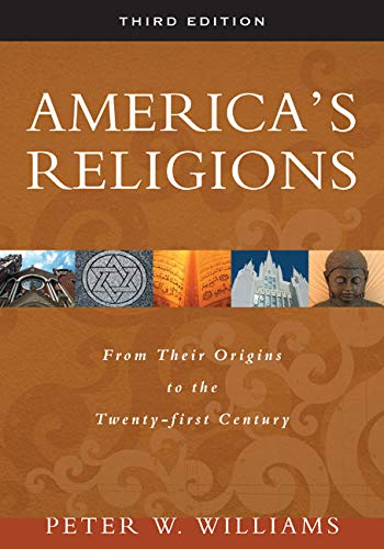 9780252075513: America's Religions: From Their Origins to the Twenty-first Century