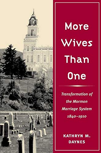 9780252075605: More Wives Than One: Transformation of the Mormon Marriage System, 1840-1910