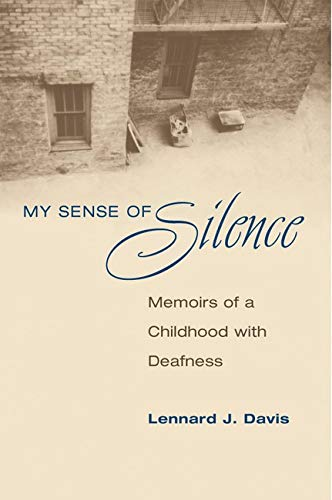 9780252075773: My Sense of Silence: MEMOIRS OF A CHILDHOOD WITH DEAFNESS (Creative Nonfiction)