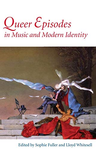 9780252075780: Queer Episodes in Music and Modern Identity