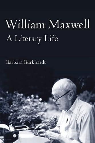 9780252075834: William Maxwell: A Literary Life