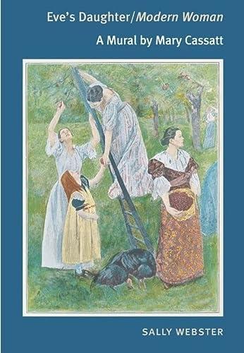 9780252075964: Eve's Daughter/Modern Woman: A MURAL BY MARY CASSATT