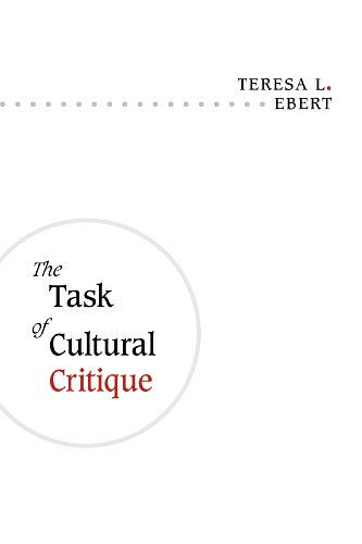The Task of Cultural Critique: Ebert, Teresa L.