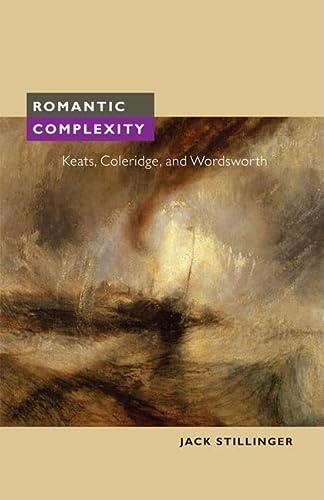 9780252076374: Romantic Complexity: Keats, Coleridge, and Wordsworth