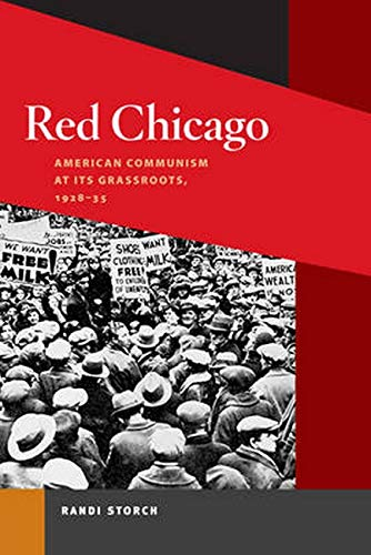 9780252076381: Red Chicago: American Communism at Its Grassroots, 1928-35 (Working Class in American History)