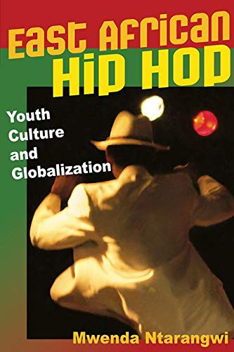 9780252076534: East African Hip Hop: Youth Culture and Globalization (Interp Culture New Millennium)