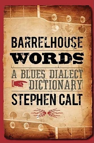 9780252076602: Barrelhouse Words: A Blues Dialect Dictionary