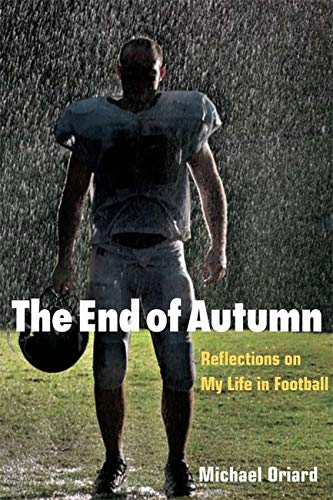 9780252076695: The End of Autumn: Reflections on My Life in Football