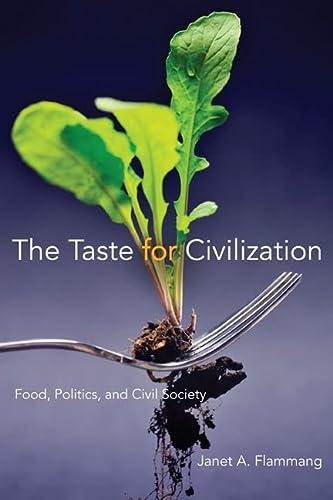 9780252076732: The Taste for Civilization: Food, Politics, and Civil Society