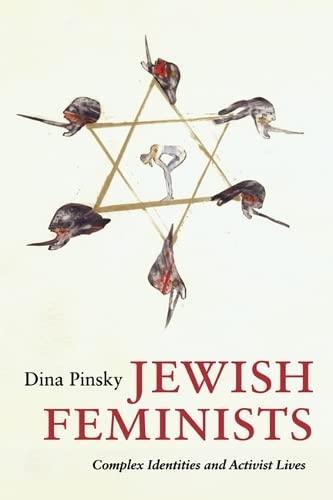9780252076770: Jewish Feminists: Complex Identities and Activist Lives