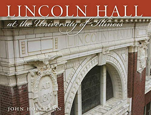 9780252077081: Lincoln Hall at the University of Illinois