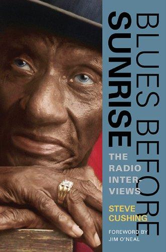 Blues Before Sunrise: The Radio Interviews: Cushing, Steve