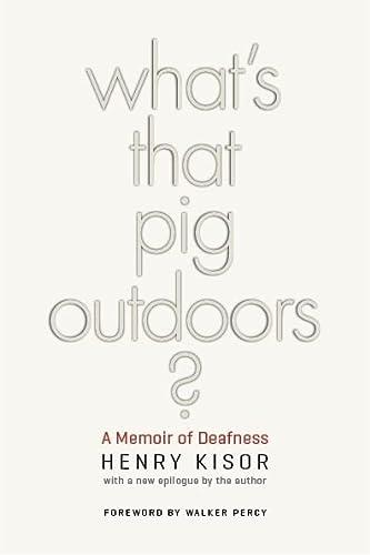 9780252077395: What's That Pig Outdoors?: A Memoir of Deafness