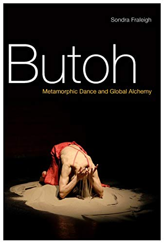 9780252077418: Butoh: Metamorphic Dance and Global Alchemy
