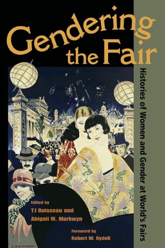 Gendering the Fair: Histories of Women and Gender at World's Fairs