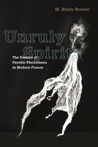 9780252077517: Unruly Spirits: The Science of Psychic Phenomena in Modern France