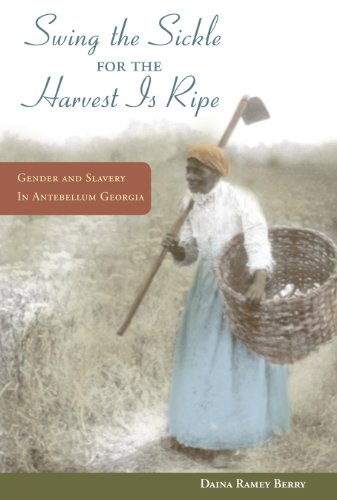 9780252077586: Swing the Sickle for the Harvest Is Ripe: Gender and Slavery in Antebellum Georgia (Women in American History)