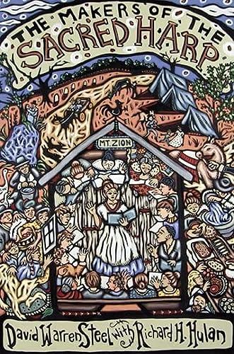The Makers of the Sacred Harp (Music: David Warren Steel