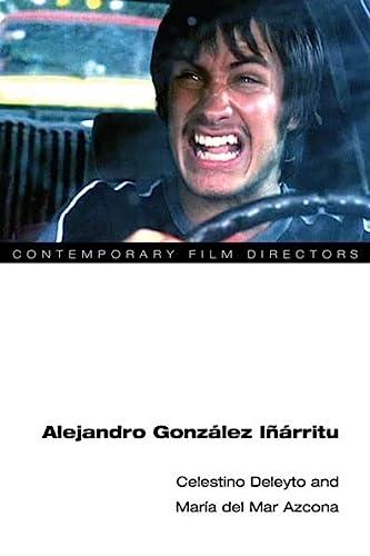 9780252077616: Alejandro González Iñárritu (Contemporary Film Directors)