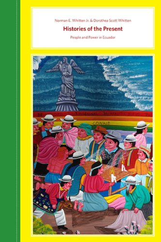 9780252077975: Histories of the Present: People and Power in Ecuador