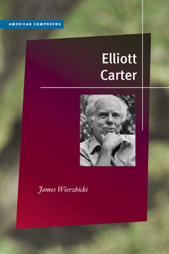 9780252078002: Elliott Carter (American Composers)