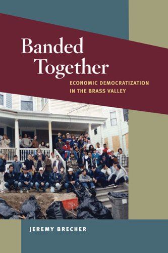 9780252078064: Banded Together: Economic Democratization in the Brass Valley (Working Class in American History)