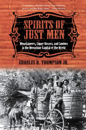 9780252078088: Spirits of Just Men: Mountaineers, Liquor Bosses, and Lawmen in the Moonshine Capital of the World