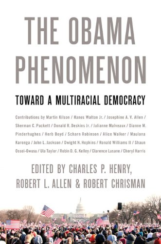 The Obama Phenomenon: Toward a Multiracial Democracy: Henry, Charles P.,