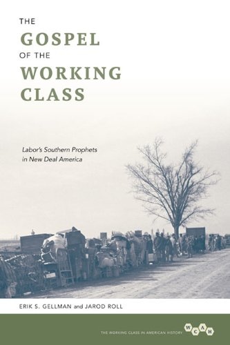 9780252078408: The Gospel of the Working Class: Labor's Southern Prophets in New Deal America (Working Class in American History)