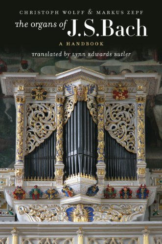 The Organs of J.S. Bach - A Handbook: Wolff, Christoph