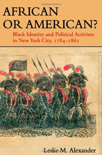 9780252078538: African or American?: Black Identity and Political Activism in New York City, 1784-1861