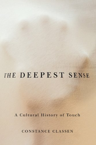 9780252078590: The Deepest Sense: A Cultural History of Touch