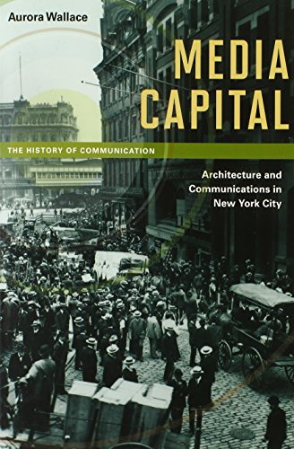 9780252078828: Media Capital: Architecture and Communications in New York City