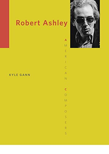 9780252078873: Robert Ashley (American Composers)