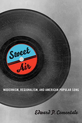 9780252078927: Sweet Air: Modernism, Regionalism, and American Popular Song (Music in American Life)
