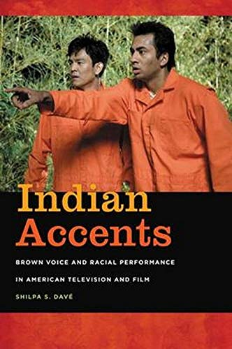 9780252078934: Indian Accents: Brown Voice and Racial Performance in American Television and Film (Asian American Experience)