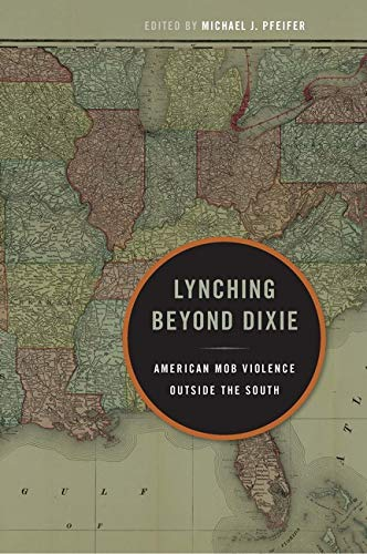 9780252078958: Lynching Beyond Dixie: American Mob Violence Outside the South