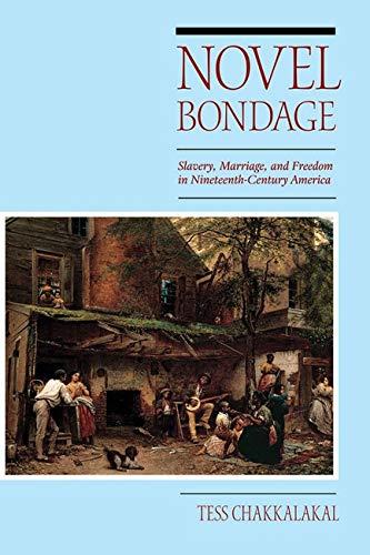 9780252079047: Novel Bondage: Slavery, Marriage, and Freedom in Nineteenth-Century America