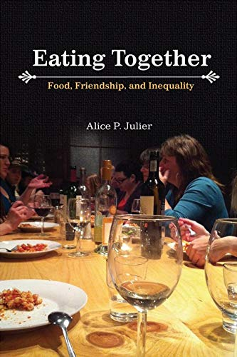 9780252079184: Eating Together: Food, Friendship and Inequality