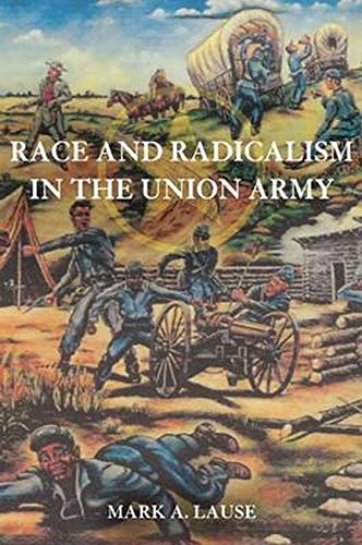9780252079252: Race and Radicalism in the Union Army