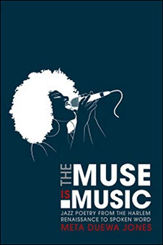 9780252079269: The Muse Is Music: Jazz Poetry from the Harlem Renaissance to Spoken Word