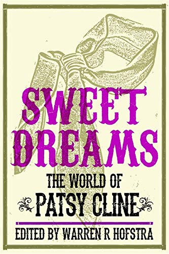 9780252079306: Sweet Dreams: The World of Patsy Cline (Music in American Life)
