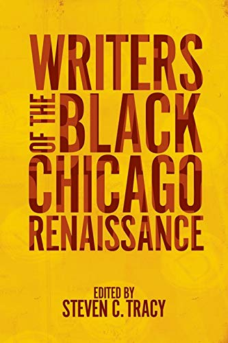 9780252079313: Writers of the Black Chicago Renaissance