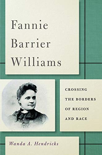 9780252079597: Fannie Barrier Williams: Crossing the Borders of Region and Race