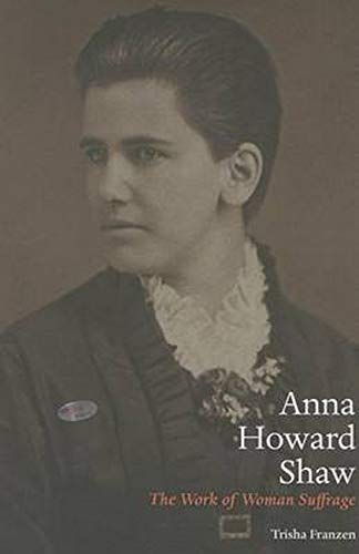 9780252079627: Anna Howard Shaw: The Work of Woman Suffrage (Women in American History)